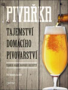Pivařka: Tajemství domácího pivovarství – Petr Novotný