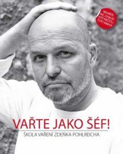 Vařte jako šéf – Zdeněk Pohlreich