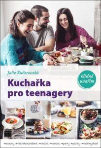 Kuchařka pro teenagery – Julie Kučerovská